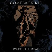 COMEBACK KID - WAKE THE DEAD - SEALED - GREY VINYL - LIMITED EDITION