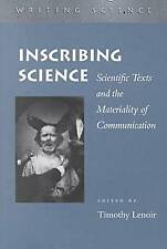 NEW Inscribing Science: Scientific Texts and the Materiality of Communication