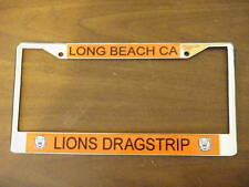 LONG BEACH LION'S CALIFORNIA DRAG STRIP METAL LICENSE PLATE FRAME