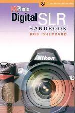 A Lark Photography Book: PCPhoto Digital SLR Handbook by Rob Sheppard (2004,...