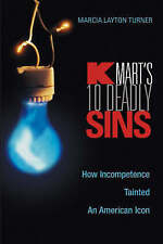 NEW Kmart's Ten Deadly Sins: How Incompetence Tainted an American Icon