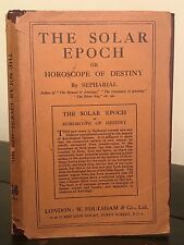 1925 - SEPHARIAL - THE SOLAR EPOCH OR THE HOROSCOPE OF DESTINY, 1st, Astrology