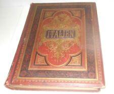 ITALIEN ALPEN BIS AETNA BILDER & HOLZSCHNITTE ADOLF CLAß - von 1876 - 430 SEITEN