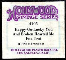 HOLLYWOOD Vintage HAPPY GO LUCKY YOU & BROKEN HEARTED ME 4105 Player Piano Roll