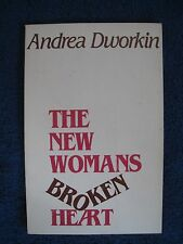 THE NEW WOMAN'S BROKEN HEART BY ANDREA DWORKIN 1ST EDITION SC