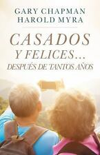 Casados y Felices. Despues de Tantos Anos (Paperback or Softback)