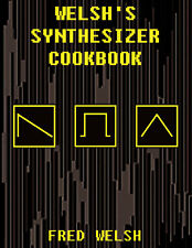 Welsh's Synthesizer Cookbook Volume 1 universal patch book