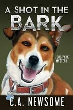 Lia Anderson Dog Park Mysteries: A Shot in the Bark : A Dog Park Mystery by...
