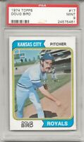 SET BREAK - 1974 Topps #17 DOUG BIRD , PSA 9 MINT, KANSAS CITY ROYALS, L@@K !