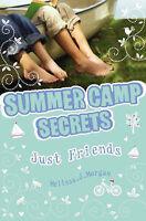 Just Friends? (Summer Camp Secrets), Morgan, Melissa J., Very Good condition, Bo