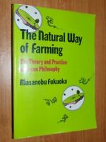 The Natural Way Of Farming Fukuoka, Masanobu  Published Japan Publications 1989