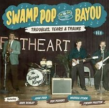 SWAMP POP BY THE BAYOU-TROUBLES,TEARS & TRAINS  CD NEUF