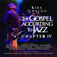 Kirk Whalum - The Gospel According To Jazz, Chapter 4 (NEW 2CD)
