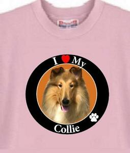Collie Dog T Shirt - I Love My Collie -------- Also Sweatshirt Available
