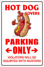"""Metal Sign Hot Dog Lovers Parking Only 8"""" x 12"""" Aluminum NS 078"""