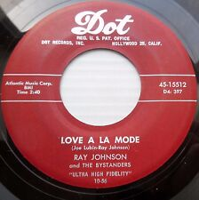 RAY JOHNSON & BYSTANDERS doowop R&B R&R LOVE A LA MODE / NO STONE UNTURNED DM128