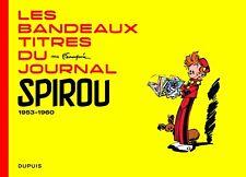 FRANQUIN PATRIMOINE **TOME 5 LES BANDEAUX TITRES DU JOURNAL SPIROU  **  EO NEUF