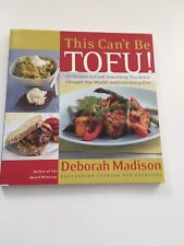 This Can't Be Tofu : 75 Recipes to Cook Something You Never Thought You Would...