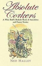 Good, Absolute Corkers: A Wine Buff's Bedside Book of Anecdotes and Funny Storie