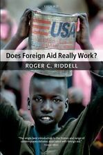Does Foreign Aid Really Work? by Roger C. Riddell (2008, Paperback)
