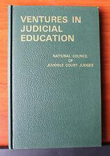Ventures in Judicial Education National Council of Juvenile Court Judges 1967 HC