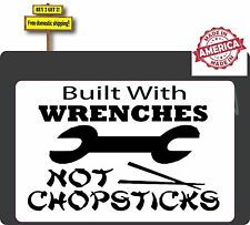Built With Wrenches Not Chopsticks Decal Sticker Made in America  Buy American