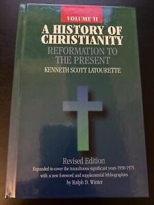 A History of Christianity: Reformation to the Present Volume II By: Latouette
