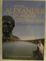 With Alexander in India and Central Asia : Moving East and Back to West