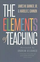 Elements of Teaching, Paperback by Banner, James M., Jr.; Cannon, Harold C.; ...