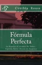 F�rmula Perfecta : La Riqueza Al Alcance de Todos - Segunda Parte- Novela de...