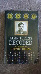 Prof: Alan Turing Decoded - Dermot Turing (2013, Hardback History Press) NEW