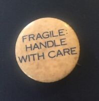 """Vintage 1960's """"FRAGILE: HANDLE WITH CARE"""" Pinback Button"""