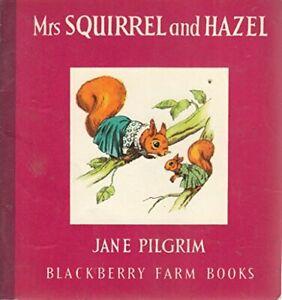 Mrs. Squirrel and Hazel (Blackberry Farm books ser... by Pilgrim, Jane Paperback