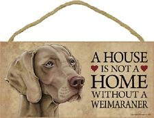 WEIMARANER House Is Not A Home DOG wood SIGN wall hanging PLAQUE puppy NEW