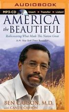 America the Beautiful : Rediscovering What Made This Nation Great by Ben Carson…