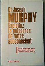 Exploitez la puissance de votre subconscient (Joseph Murphy, französisisch)