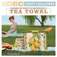Craft Challenge: Craft Challenge : Dozens of Ways to Repurpose a Tea Towel by...