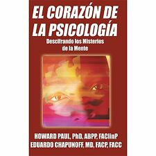 EL CORAZON DE LA PSICOLOGIA - PAUL, HOWARD, PHD/ CHAPUNOFF, EDUARDO - NEW PAPERB