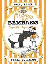 Mango & Bambang: Superstar Tapir (book 4) by Polly Faber Hardcover Book