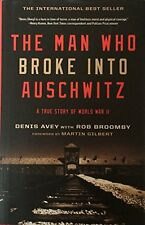 The Man Who Broke Into Auschwitz, a True Story of