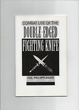 Rex Applegate Combat Use Double Edged Fighting Knife 1st Ed 1993 PB Martial Arts