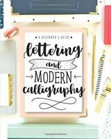 Lettering and Modern Calligraphy: A Beginner's Guide:  - Paperback  - 2017