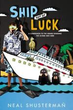 Ship Out of Luck by Neal Shusterman (2013, Hardcover)