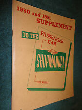 1950 / 1951 CHEVROLET CAR SHOP MANUAL ORIG. SUPPLEMENT SERVICE BOOK TO THE 1949!