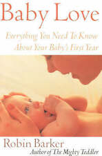 NEW Baby Love: Everything You Need to Know about Your Baby's First Year