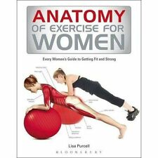 New, Anatomy of Exercise for Women: Every Woman's Guide to Getting Fit and Stron