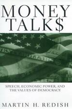 Money Talks: Speech, Economic Power, and the Values of Democracy: By Martin H...