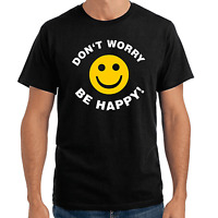 Don't Worry Be Happy Smiley Dont Sprüche Geschenk Lustig Spaß Comedy Fun T-Shirt