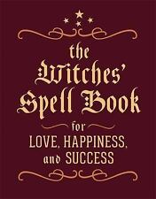 The Witches' Spell Book : For Love, Happiness, and Success by Cerridwen Greenlea