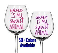 Wine is my Spirit Animal Wine Glass Decal LOTS of Colors